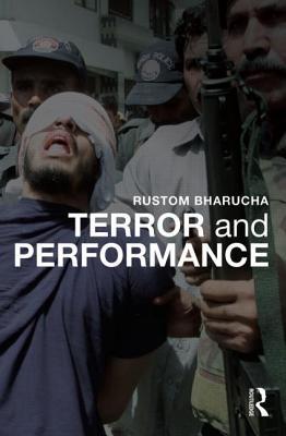 Terror and Performance - Bharucha, Rustom