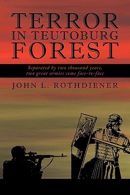 Terror in Teutoburg Forest - Rothdiener, John L
