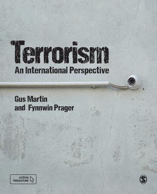 Terrorism: An International Perspective - Martin, Gus, and Prager, Fynnwin