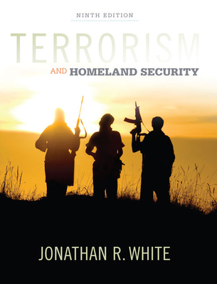 Terrorism and Homeland Security - White, Jonathan R.