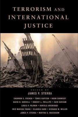 Terrorism and International Justice - Sterba, James P (Editor)