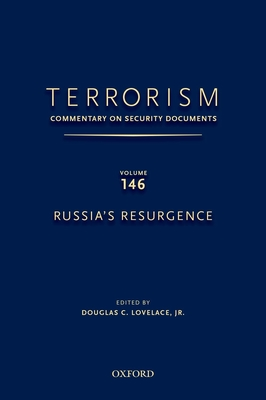 TERRORISM: COMMENTARY ON SECURITY DOCUMENTS VOLUME 146: Russia's Resurgence - Lovelace, Douglas C., Jr. (Editor)
