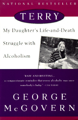 Terry: My Daughter's Life-And-Death Struggle with Alcoholism - McGovern, George