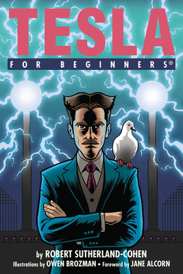 Tesla for Beginners - Sutherland-Cohen, Robert I, and Alcorn, Jane (Foreword by)