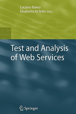 Test and Analysis of Web Services - Baresi, Luciano (Editor)
