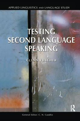 Testing Second Language Speaking - Fulcher, Glenn