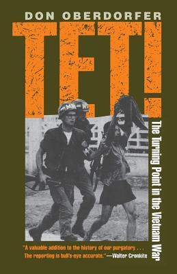 Tet!: The Turning Point in the Vietnam War - Oberdorfer, Don, Mr.