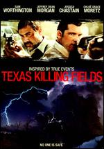 Texas Killing Fields - Ami Canaan Mann