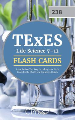 TExES Life Science 7-12 Flash Cards: Rapid Review Test Prep Including 350+ Flash Cards for the TExES Life Science 238 Exam - Texes Life Sciences Exam Prep Team