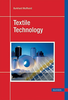 Textile Technology - Wulfhorst, Burkhard, and Gries, Thomas, and Veit, Dieter