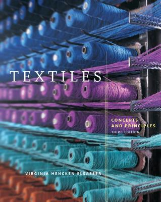 Textiles: Concepts and Principles - Elsasser, Virginia Hencken