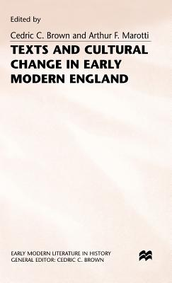 Texts and Cultural Change in Early Modern England - Brown, Cedric C (Editor), and Marotti, Arthur F (Editor)