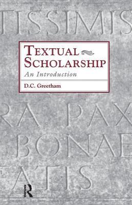 Textual Scholarship: An Introduction - Greetham, David C