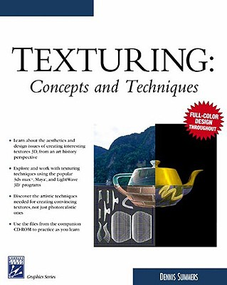 Texturing: Concepts and Techniques - Summers, Dennis