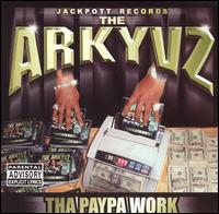 Tha Paypa Work - The Arkyvz