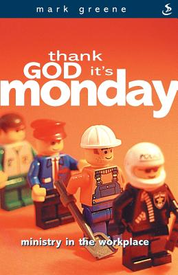 Thank God It's Monday - Greene, Mark