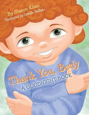 Thank You, Body: A Goodnight Book - Khen, Sharon