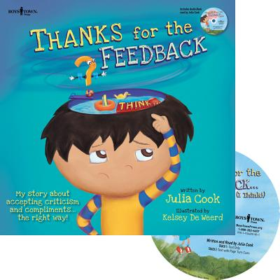 Thanks for the Feedback, I Think?: My Story About Accepting Criticism and Compliments the Right Way - Cook, Julia