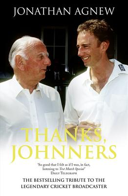 Thanks, Johnners: An Affectionate Tribute to a Broadcasting Legend - Agnew, Jonathan