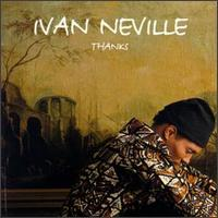 Thanks - Ivan Neville