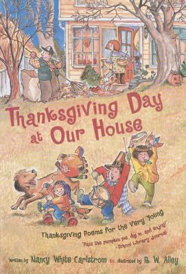 Thanksgiving Day at Our House: Thanksgiving Poems for the Very Young - Carlstrom, Nancy White