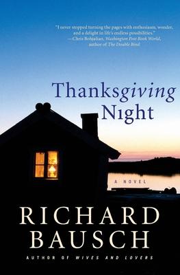 Thanksgiving Night - Bausch, Richard