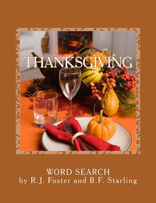 Thanksgiving: Word Search - Foster, R J, and Starling, B F