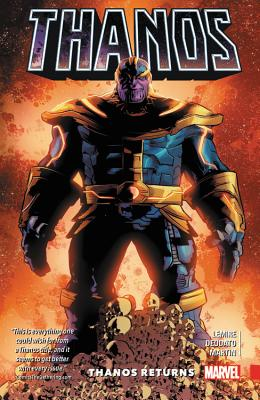 Thanos, Volume 1: Thanos Returns - Marvel Entertainment, and Lemire, Jeff, and Deodato, Mike