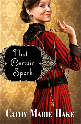 That Certain Spark - Hake, Cathy Marie