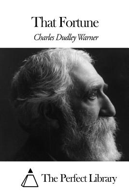 That Fortune - Warner, Charles Dudley, and The Perfect Library (Editor)
