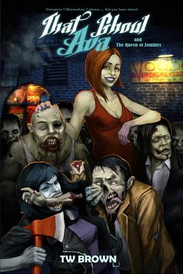 That Ghoul Ava and the Queen of the Zombies - Brown, Tw