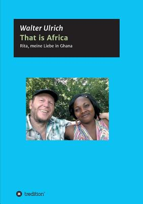 That Is Africa - Ulrich, Walter