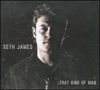 That Kind of Man - Seth James