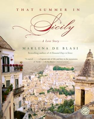 That Summer in Sicily: A Love Story - de Blasi, Marlena