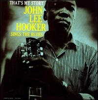 That's My Story - John Lee Hooker