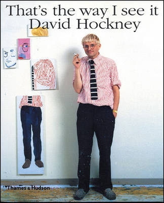 That's the Way I See It - Hockney, David, and Stangos, Nikos