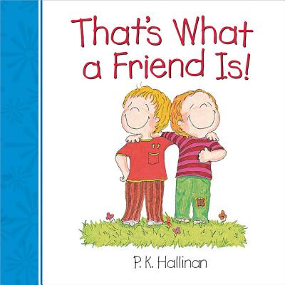 That's What a Friend Is! - Hallinan, P K