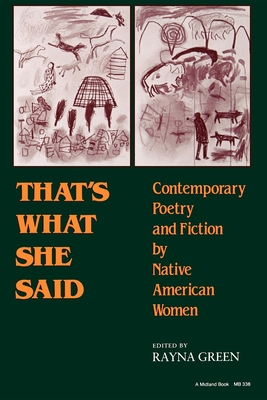That's What She Said: Contemporary Poetry and Fiction by Native American Women - Green, Rayna (Editor)