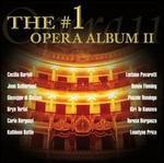 The #1 Opera Album II - Anita Cerquetti (soprano); Barbara Bonney (soprano); Barbara Hendricks (soprano); Birgit Nilsson (soprano); Bryn Terfel (baritone); Carlo Bergonzi (tenor); Cecilia Bartoli (mezzo-soprano); Edita Gruberová (soprano); Elizabeth Harwood (soprano)