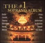The #1 Soprano Album - Angela Gheorghiu (soprano); Anita Cerquetti (soprano); Barbara Bonney (soprano); Barbara Hendricks (soprano);...