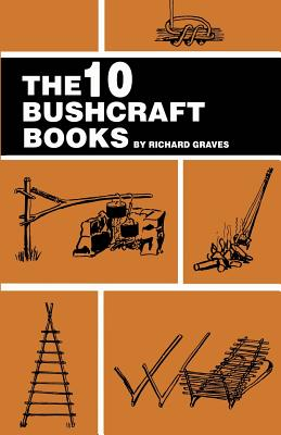 The 10 Bushcraft Books - Graves, Richard