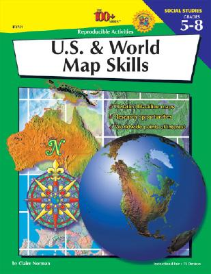 The 100+ Series U.S. and World Map Skills - Norman, Claire, and Instructional Fair (Editor)