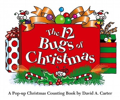 The 12 Bugs of Christmas: A Pop-Up Christmas Counting Book - Carter, David A