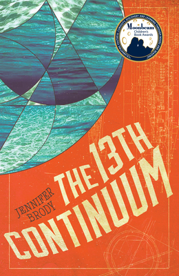 The 13th Continuum: The Continuum Trilogy, Book 1 - Brody, Jennifer, Professor