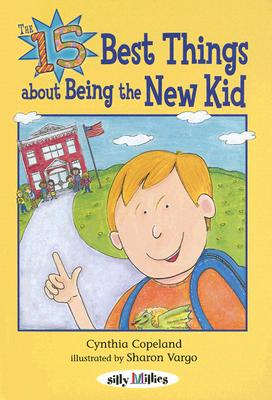 The 15 Best Things about Being the New Kid - Copeland, Cynthia L