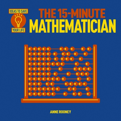The 15-Minute Mathematician - Rooney, Anne