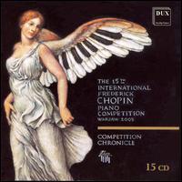 The 15th International Frederick Chopin Piano Competition, Warsaw 2005 [Box Set] - Aleksandra Mikulska (piano); Aleksandra Mozgiel (piano); Alexej Gorlatch (piano); Andrey Yaroshinskiy (piano);...