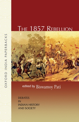 The 1857 Rebellion - Pati, Biswamoy (Editor)