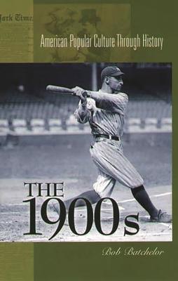 The 1900s - Batchelor, Bob
