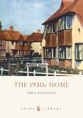 The 1930s Home - Stevenson, Greg